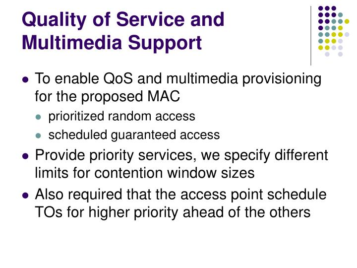 Quality of Service and Multimedia Support