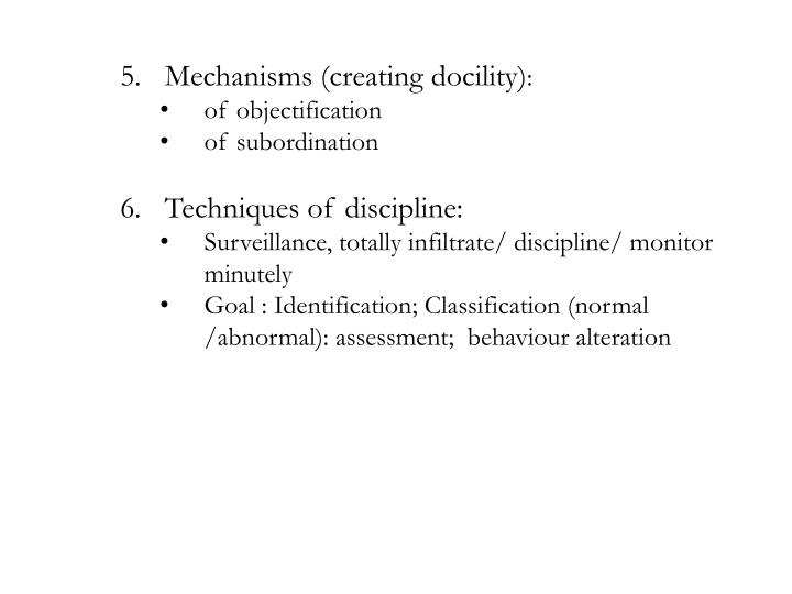 Mechanisms (creating docility)