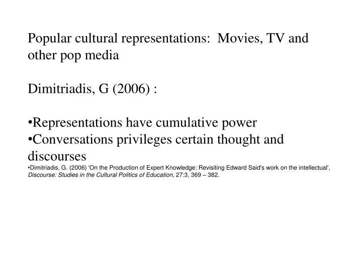 Popular cultural representations:  Movies, TV and other pop media