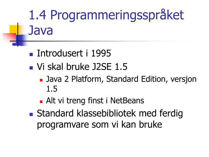 1.4 Programmeringsspråket Java