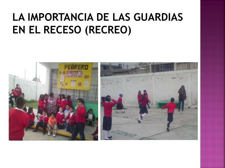 LA IMPORTANCIA DE LAS GUARDIAS EN EL RECESO (RECREO)