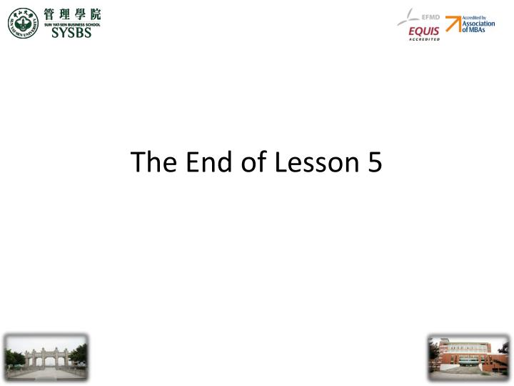 The End of Lesson 5