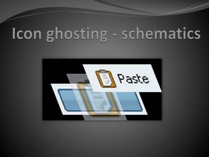 Icon ghosting - schematics