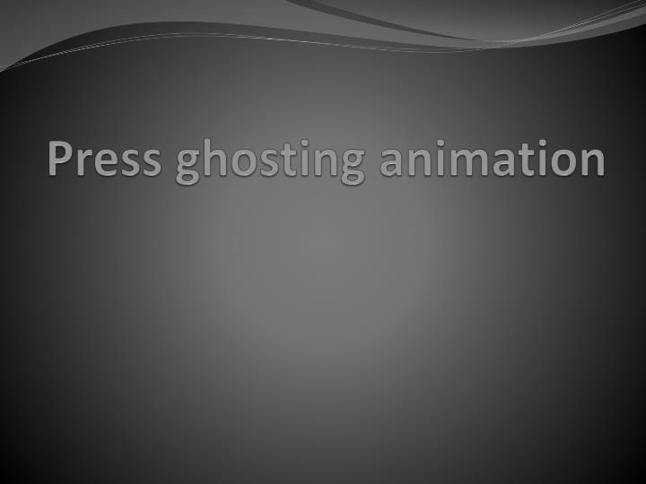 Press ghosting animation