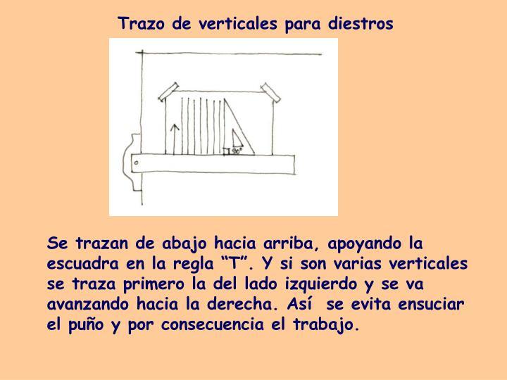 Trazo de verticales para diestros