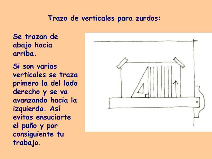 Trazo de verticales para zurdos: