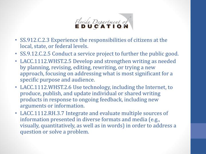 SS.912.C.2.3 Experience the responsibilities of citizens at the local, state, or federal levels.