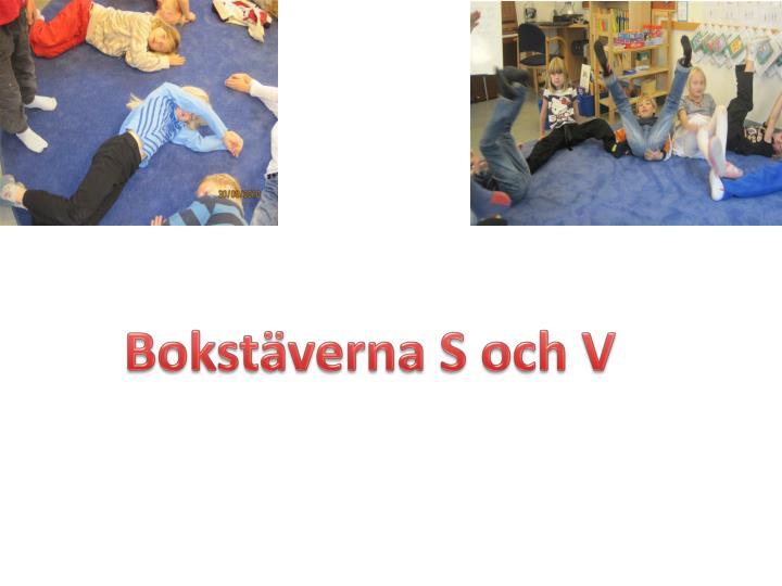 Bokstäverna S och V