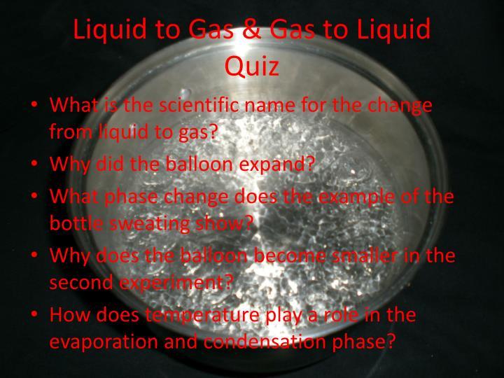 Liquid to Gas & Gas to Liquid