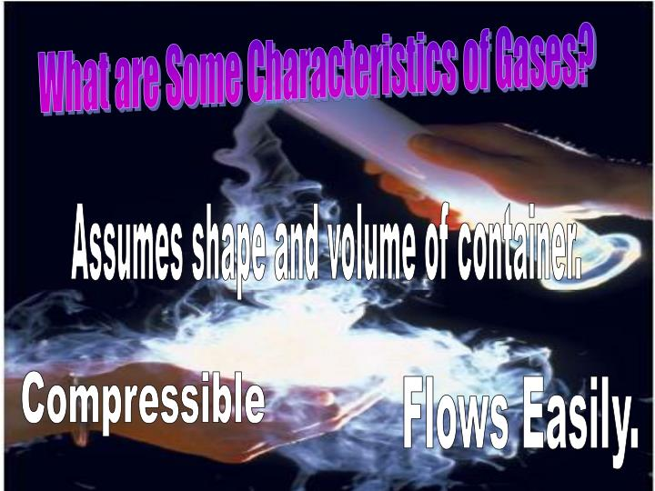 What are Some Characteristics of Gases?