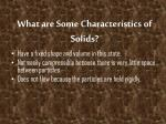 what are some characteristics of solids