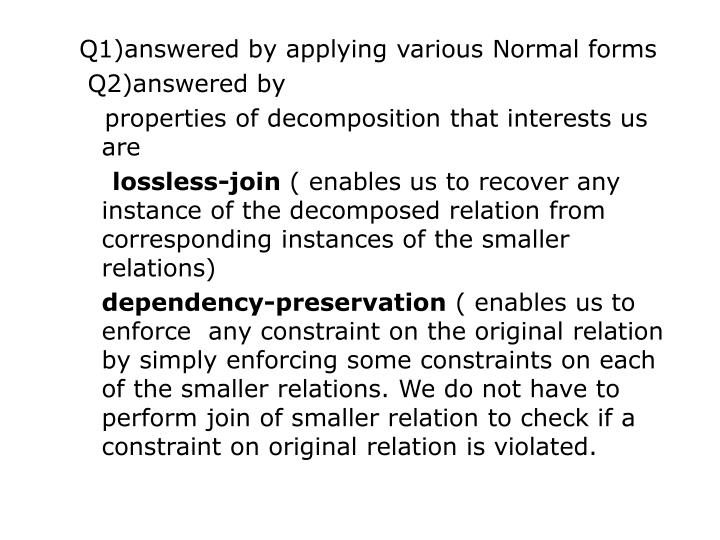 Q1)answered by applying various Normal forms