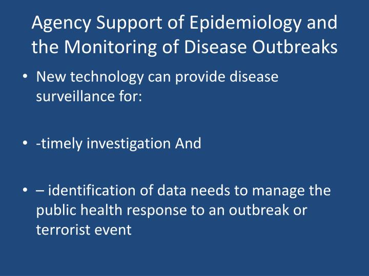 Agency Support of Epidemiology and the Monitoring of Disease Outbreaks