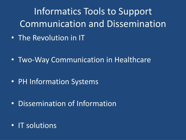 Informatics Tools to Support Communication and Dissemination