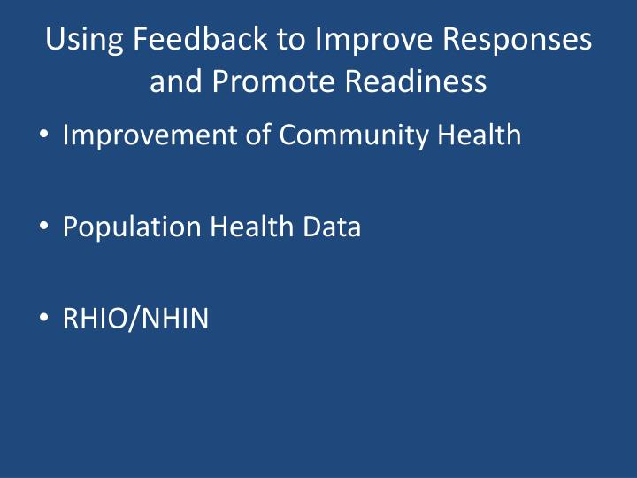Using Feedback to Improve Responses and Promote Readiness