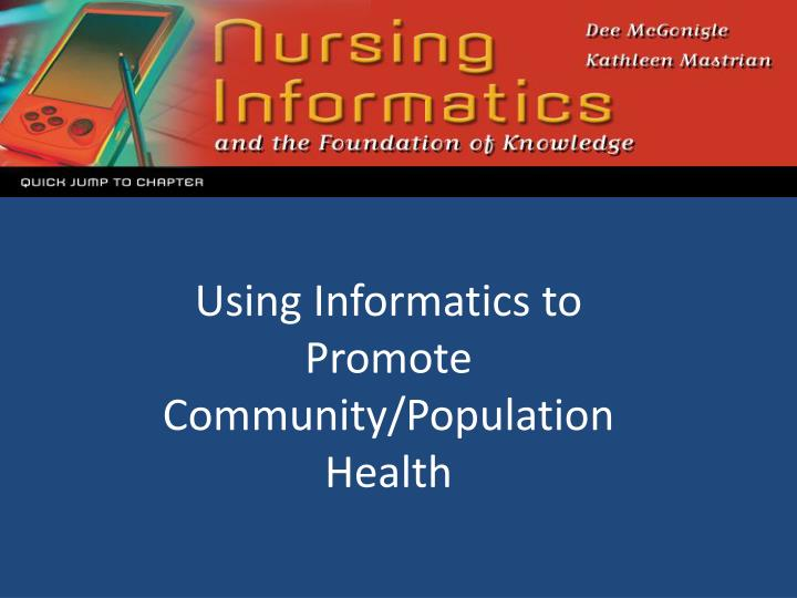 Using informatics to promote community population health