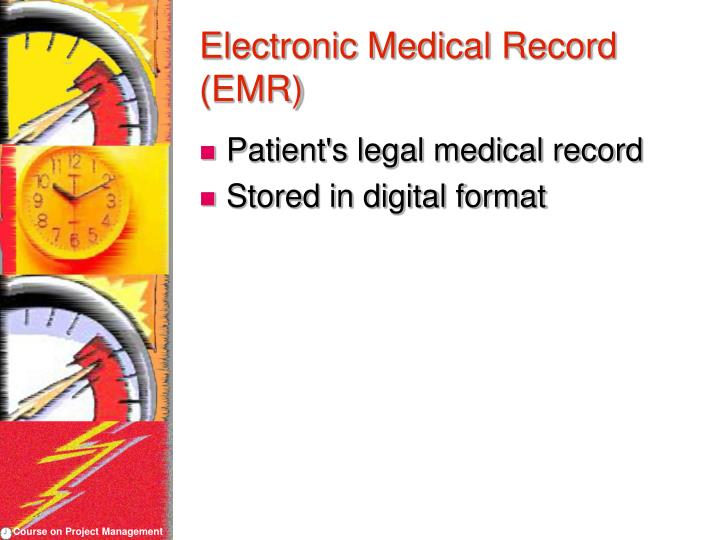 Electronic Medical Record (EMR)