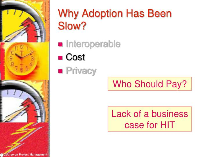 Why Adoption Has Been Slow?