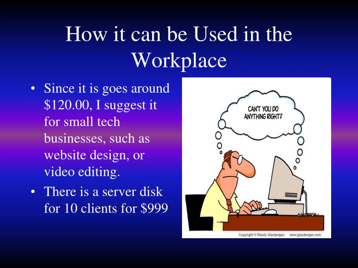 How it can be Used in the Workplace