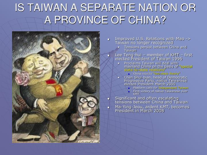 IS TAIWAN A SEPARATE NATION OR A PROVINCE OF CHINA?