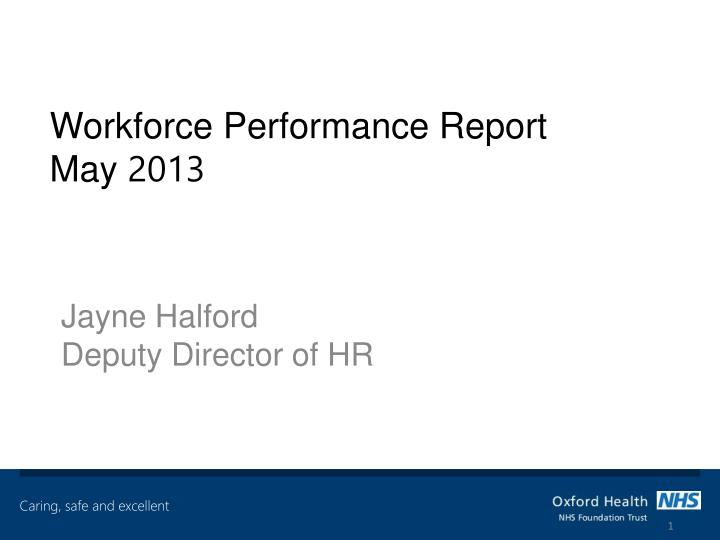 Workforce performance report may 2013