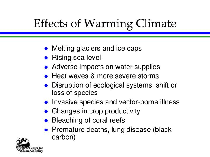 Effects of Warming Climate