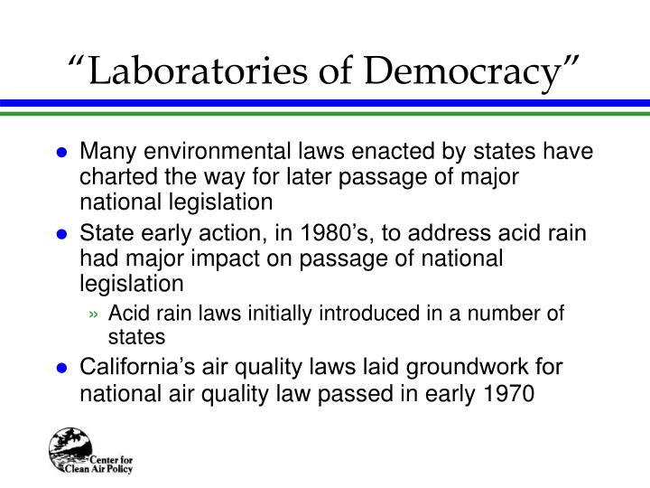 """Laboratories of Democracy"""