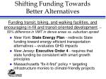 shifting funding towards better alternatives
