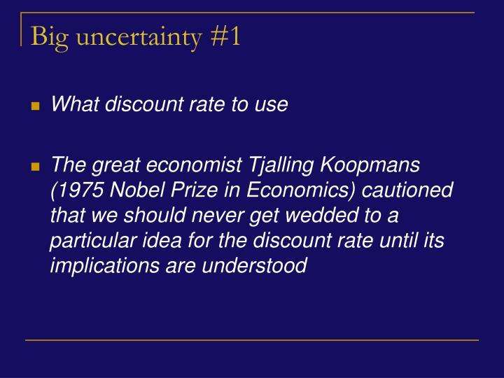 Big uncertainty #1