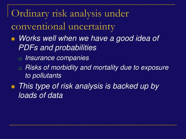 Ordinary risk analysis under conventional uncertainty