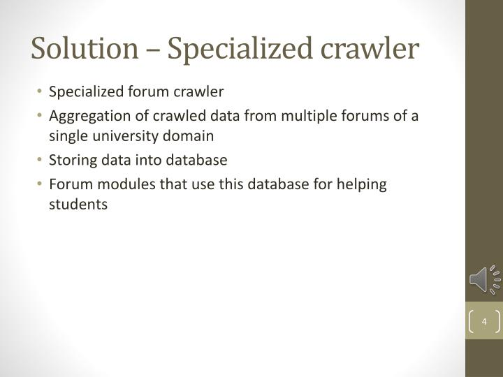 Solution – Specialized crawler