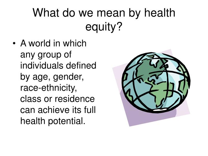 What do we mean by health equity?