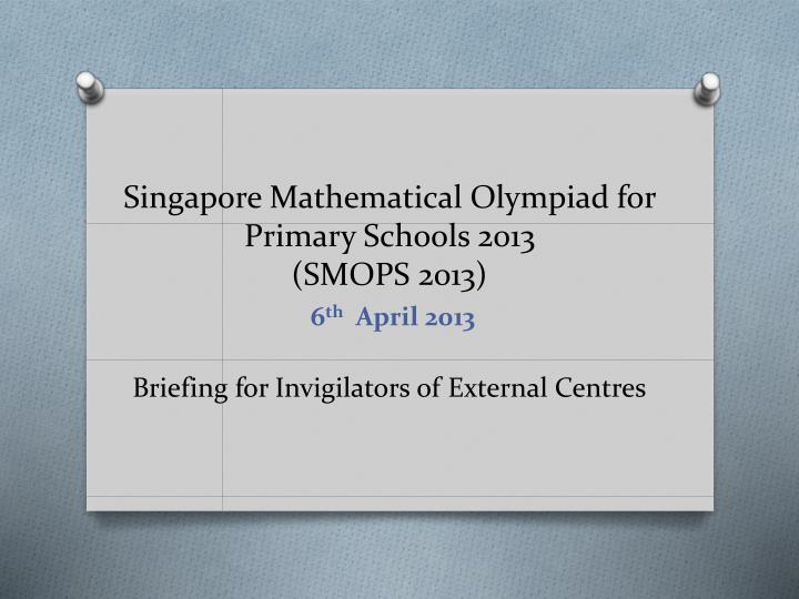 Singapore Mathematical Olympiad for Primary Schools 2013