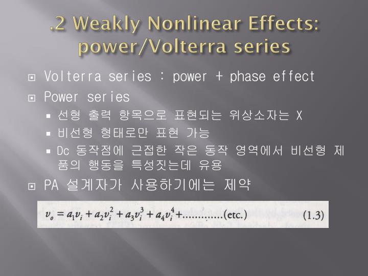 .2 Weakly Nonlinear Effects: power/