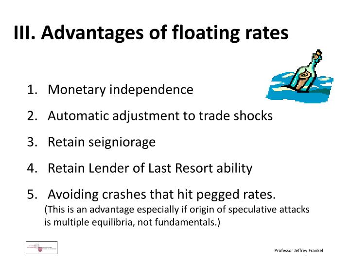III. Advantages of floating rates