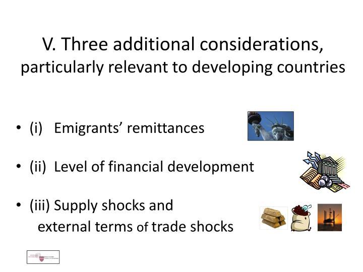 V. Three additional considerations,