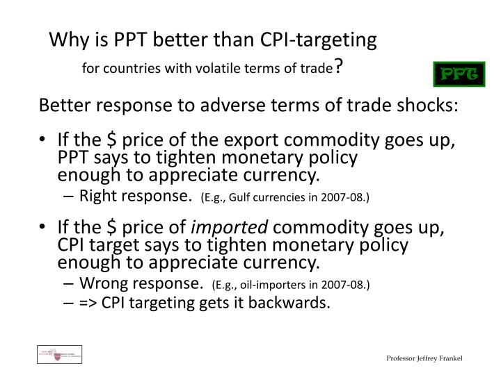 Why is PPT better than CPI-targeting