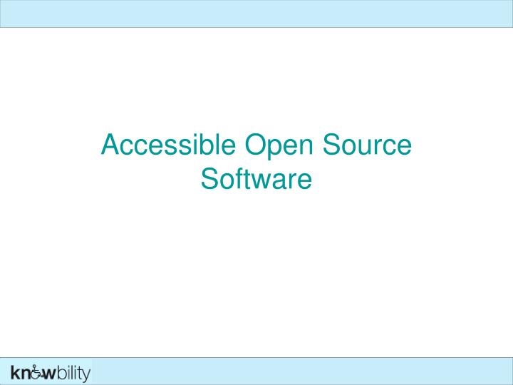 Accessible open source software