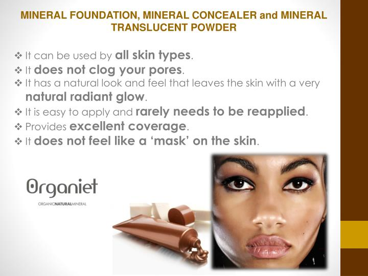 MINERAL FOUNDATION, MINERAL CONCEALER and MINERAL TRANSLUCENT POWDER