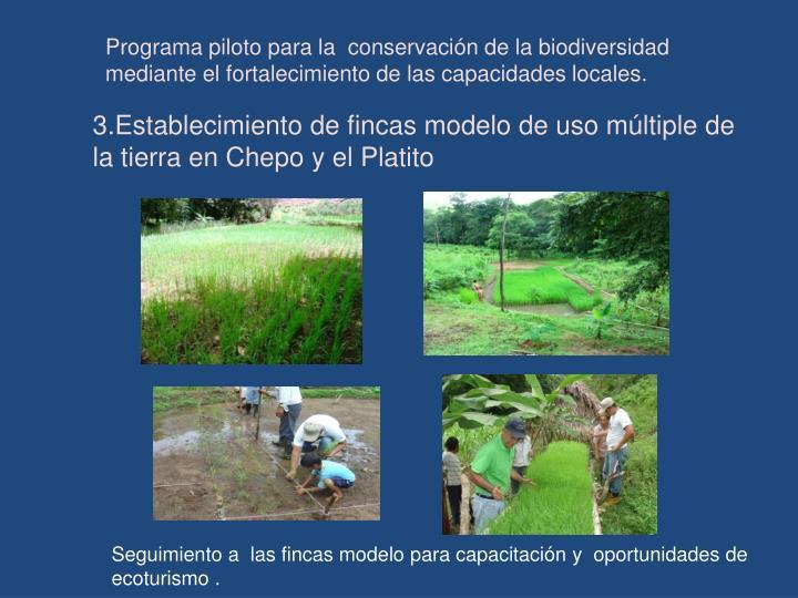 Programa piloto para la  conservación de la biodiversidad  mediante el fortalecimiento de las capacidades locales.