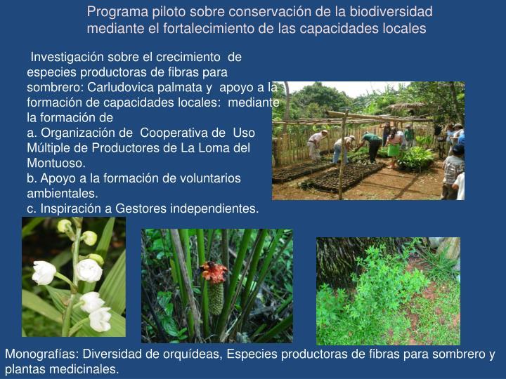 Programa piloto sobre conservación de la biodiversidad  mediante el fortalecimiento de las capacidades locales