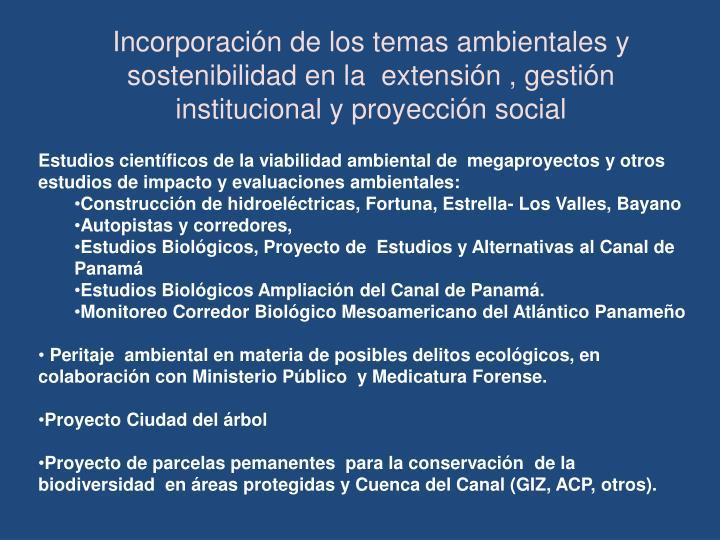 Incorporación de los temas ambientales y sostenibilidad en la  extensión , gestión institucional y proyección social