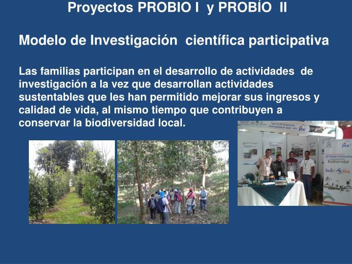 Proyectos PROBIO I  y PROBÍO  II