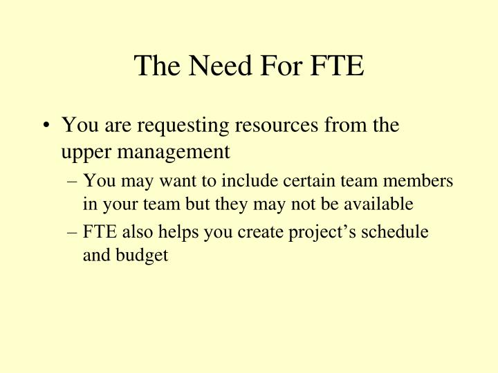 The Need For FTE