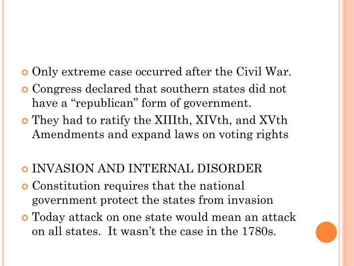 Only extreme case occurred after the Civil War.
