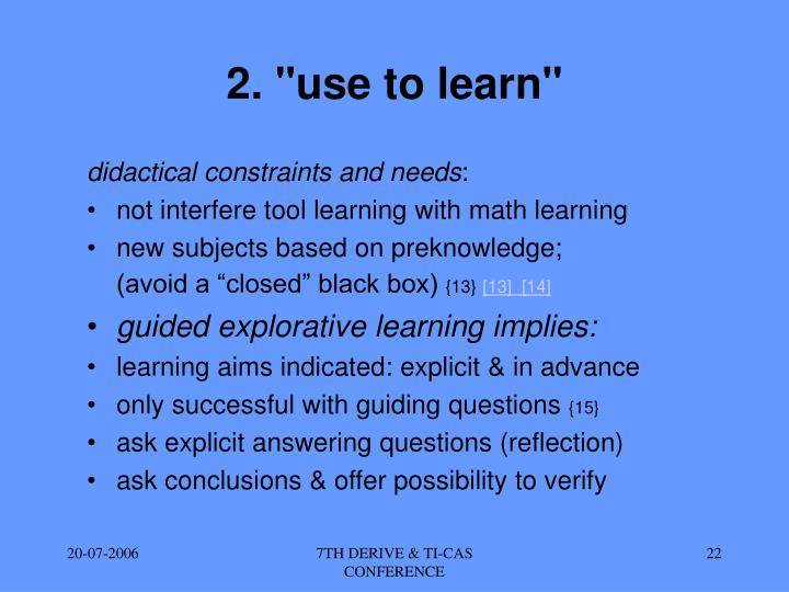 "2. ""use to learn"""