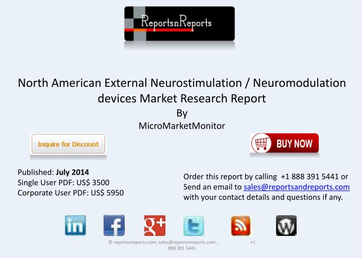 north american external neurostimulation neuromodulation (internal neuromodulation, external neuromodulation) 82 north america 82411 rising adoption of neurostimulation.