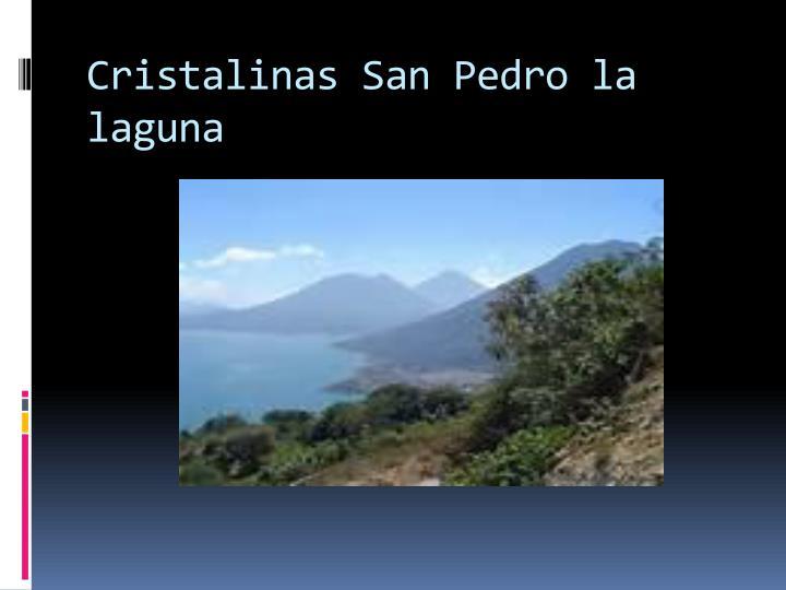 Cristalinas San Pedro la laguna