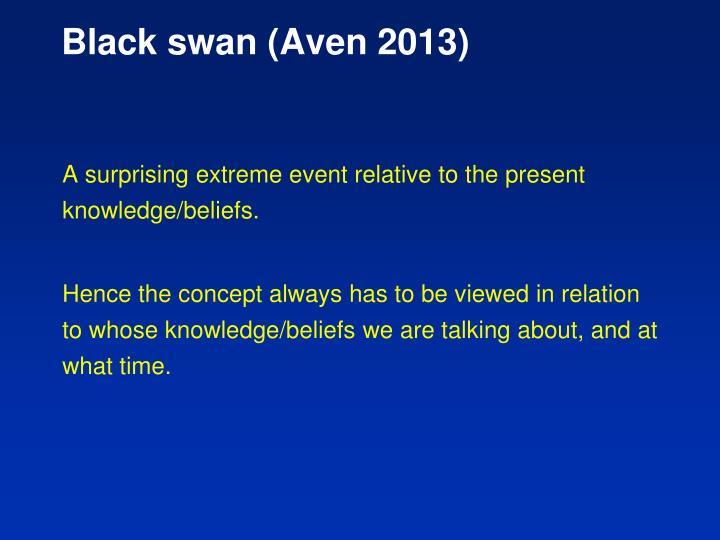 Black swan (Aven 2013)