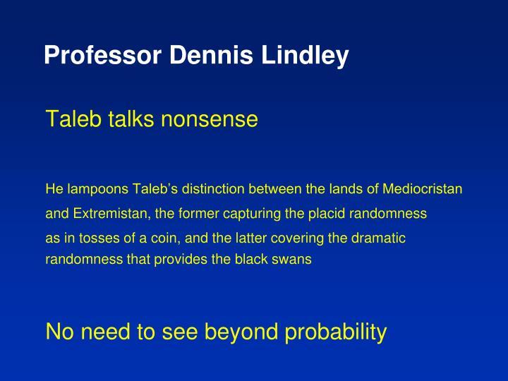 Professor Dennis Lindley